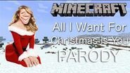 Mariah Carey - All I Want For Christmas Is You (MINECRAFT PARODY) Ft