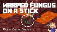 Warped Fungus on a Stick - Minecraft Micro Guide