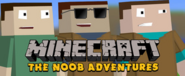 Me and my boys goes noob adventure in minecraft