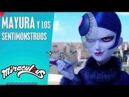 Mayura y los sentimonstruos - Miraculous secretos - Miraculous- Las aventuras de Ladybug