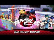 MIRACULOUS SECRETOS - 🐞 LUKA VISTO POR MARINETTE 🐞 - Las Aventuras de Ladybug