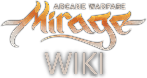 Mirage: Arcane Warfare Wiki