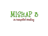 Mishap 3: An Unexpected Haunting