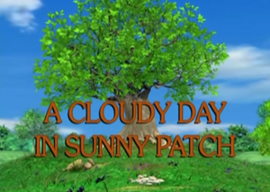Sunny Patch A Cloudy Day in Sunny Patch.png