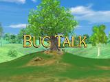 Bug Talk