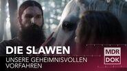 Die Slawen - Unsere geheimnisvollen Vorfahren MDR Geschichte