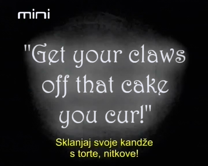 Get your claws off that cake you cur! S2E24 - Serbian (Mini).png