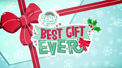My Little Pony Best Gift Ever promotional title card.png