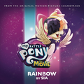 MLP The Movie - Rainbow by Sia single cover