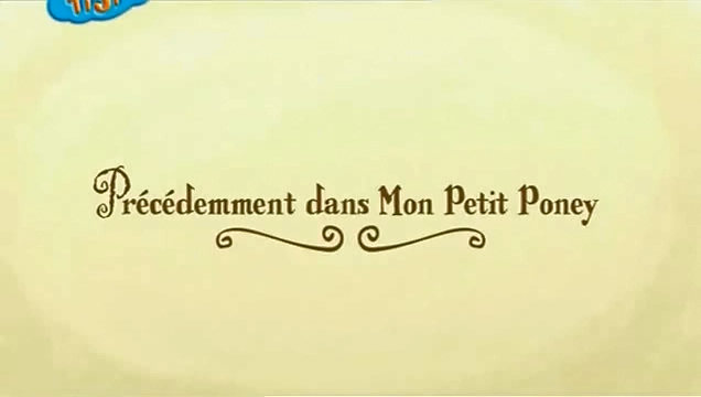 French 'Previously on My Little Pony'.png
