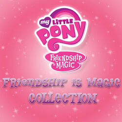 Friendship is Magic Collection album cover.jpg