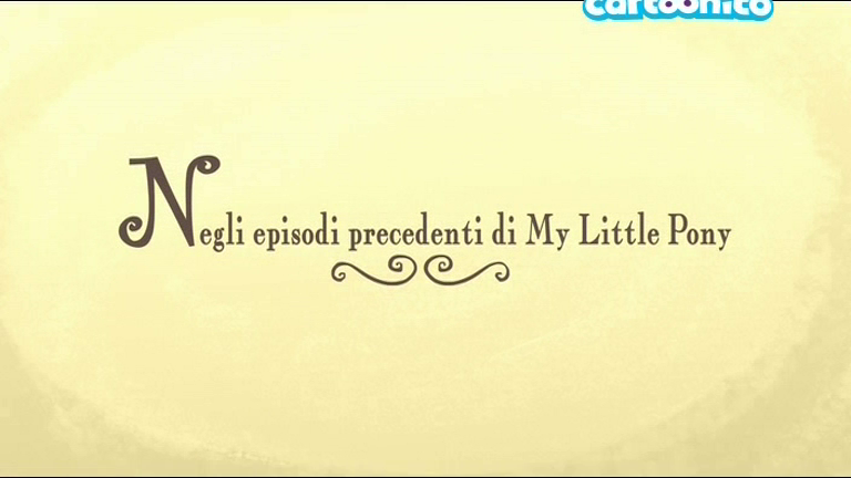 Italian 'Previously on My Little Pony' - Season 2 onwards.png