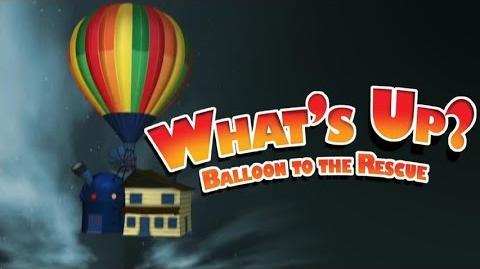 Whats Up? Balloon to the Rescue