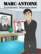 Marc-Antoine, le politicien - Séquence pilote