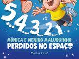 5... 4... 3... 2... 1 - Mônica e Menino Maluquinho Perdidos no Espaço