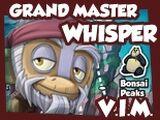 Grand Master Whisper