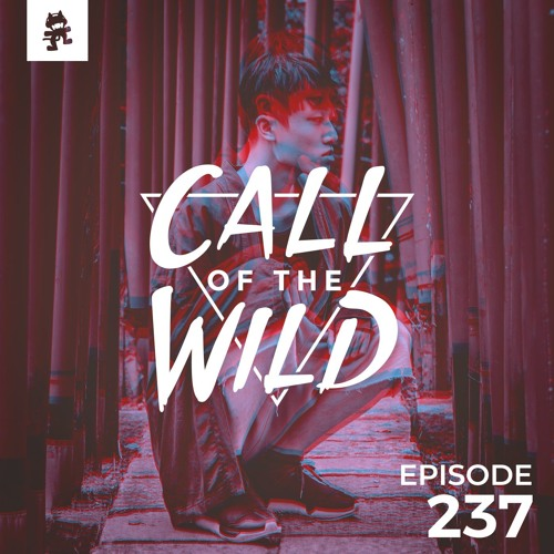 Monstercat: Call of the Wild - Episode 237