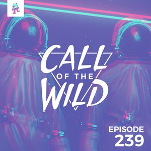 Monstercat: Call of the Wild - Episode 239