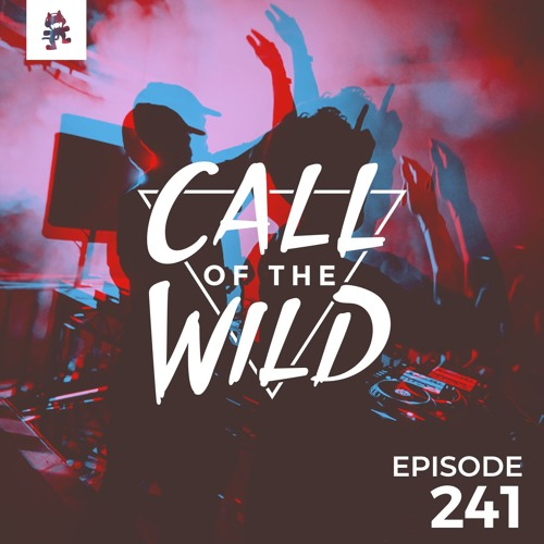 Monstercat: Call of the Wild - Episode 241