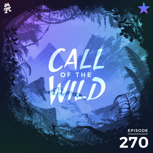 Monstercat: Call of the Wild - Episode 270