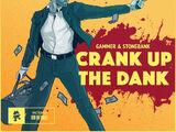Crank Up The Dank