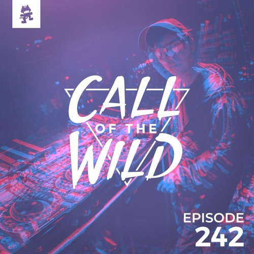 Monstercat: Call of the Wild - Episode 242