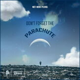 Don't Forget The Parachute EP