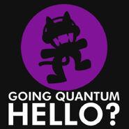 Going Quantum - Hello?