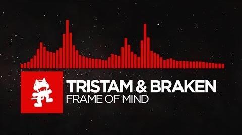 -DnB-_-_Tristam_&_Braken_-_Frame_of_Mind_-Monstercat_Release-