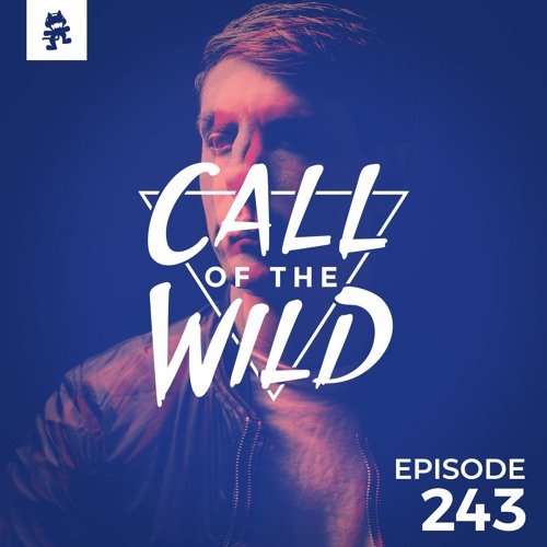 Monstercat: Call of the Wild - Episode 243
