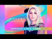 Koven - Worlds Collide (Official Lyric Video)