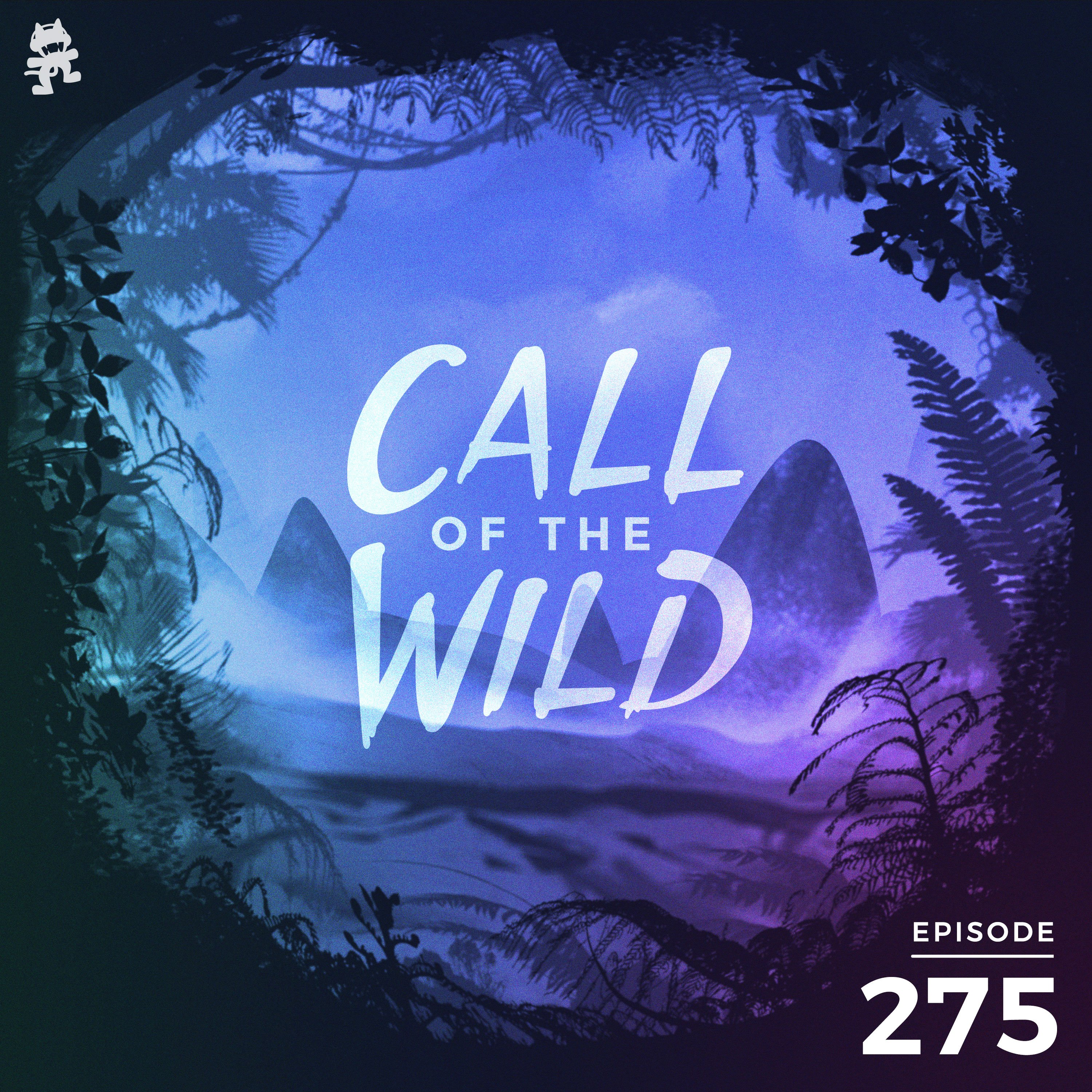 Monstercat: Call of the Wild - Episode 275