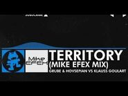 -Trance- - Grube & Hovsepian vs Klauss Goulart - Territory (Mike EFEX Remix) -Deleted Promotion-