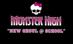 "The title screen of the first ever Monster High TV special: ""New Ghoul @ School""."