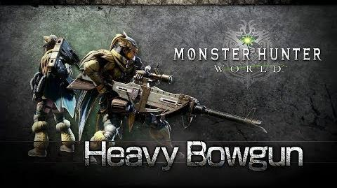 Monster Hunter World - Heavy Bowgun Overview