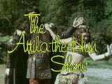The Attila the Hun Show