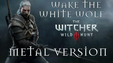 Wake The White Wolf- METAL VERSION - Witcher 3
