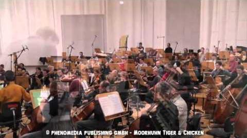 Moorhuhn -- Tiger and Chicken Orchesteraufnahmen
