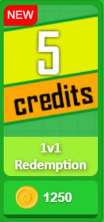 1v1 Redemption-5 credits.png