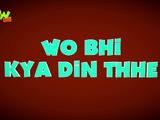 Wo Bhi Kya Din Thhe