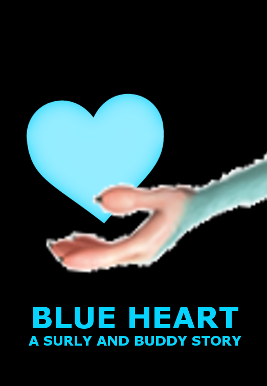 Blue Heart: A Surly And Buddy Story