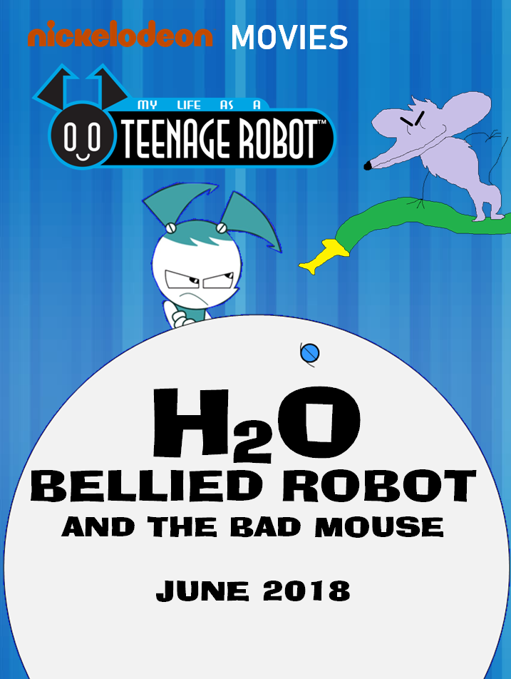 My Life As A Teenage Robot Movie: H20 Bellied Robot And The Bad Mouse