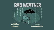 Bad Weather Title Card.png