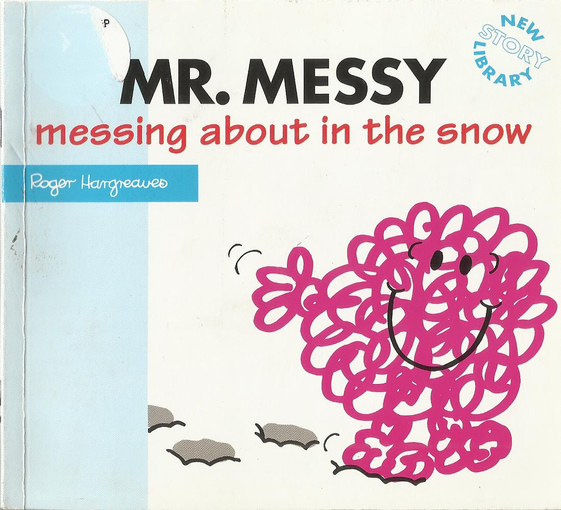 Mr. Messy Messing About in the Snow