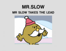 Mr Slow Takes the Lead.png