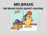 Mr. Brave Goes Ghost Hunting