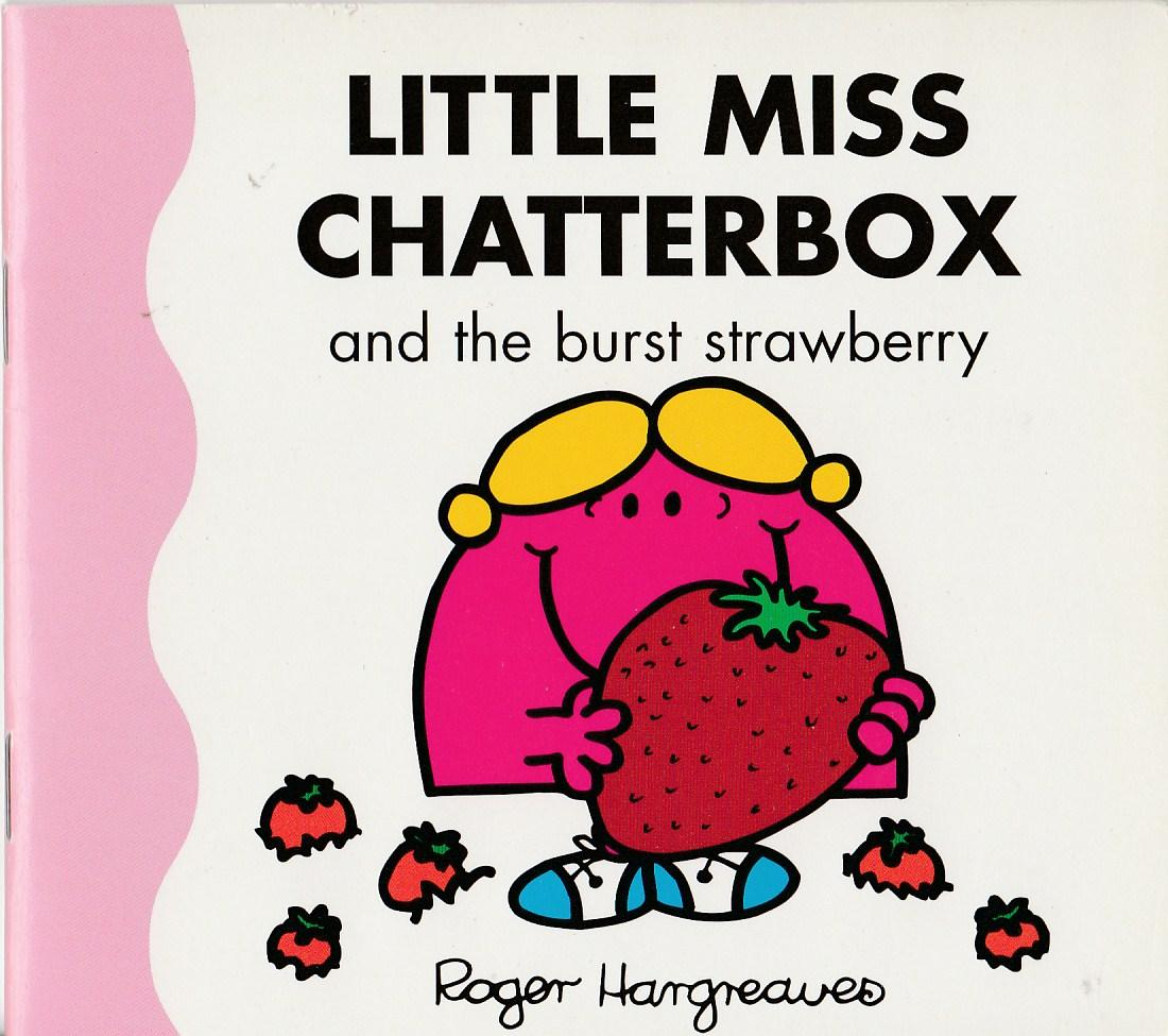 Little Miss Chatterbox and the Burst Strawberry