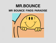 Mr Bounce Finds Paradise.png