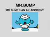 Mr. Bump Has an Accident