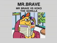 Mr Brave vs Koko the Gorilla.png